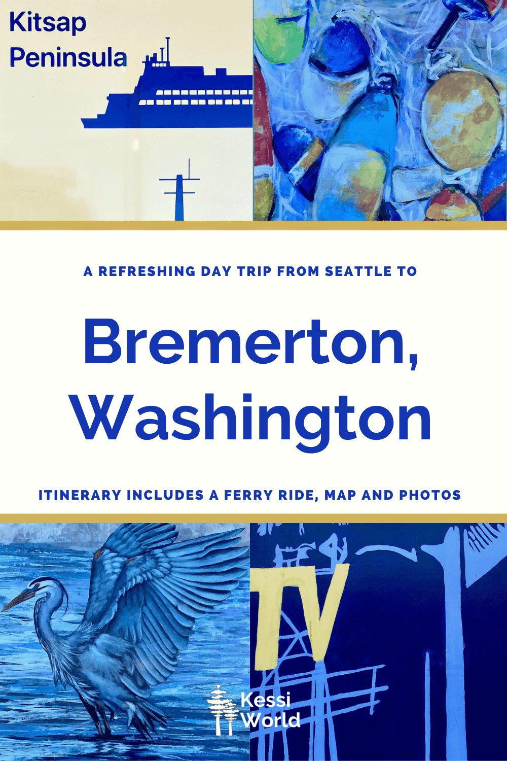 This Pinterest pin depicts different pieces of art found in Bremerton, Washington. This tile is to promote a day trip from Seattle to the Kitsap Peninsula.
