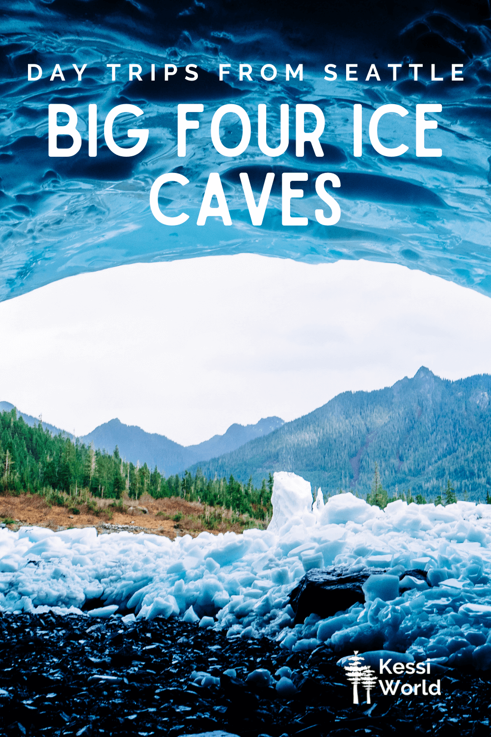 """This Pinterest pin displays white letters that read """"day trips from Seattle"""" and highlights Big Four Ice Caves. The photo shows a view looking out from the cave, which is full of ice and large black volcanic rocks. The landscape outside the cave is made up of fir trees and jagged mountains."""